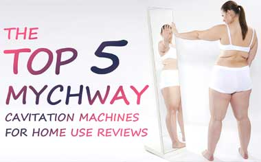 MYCHWAY Top 5 Ultrasonic Cavitation Machines for Home Use Reviews